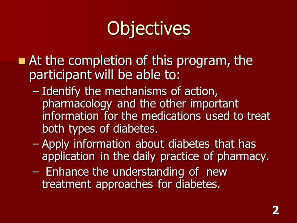 2 Objectives At the completion of this program, the participant will be able to: At the completion of this program, the participant will be able to: –