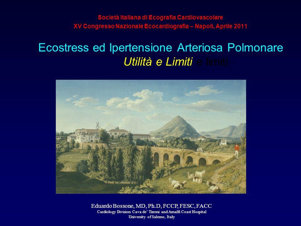 Società Italiana di Ecografia Cardiovascolare XV Congresso Nazionale Ecocardiografia – Napoli, Aprile 2011  Ecostress ed Ipertensione Arteriosa Polmo