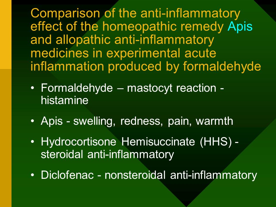 Formaldehyde – mastocyt reaction - histamine Apis - swelling, redness, pain, warmth Hydrocortisone Hemisuccinate (HHS) - steroidal anti-inflammatory Diclofenac - nonsteroidal anti-inflammatory