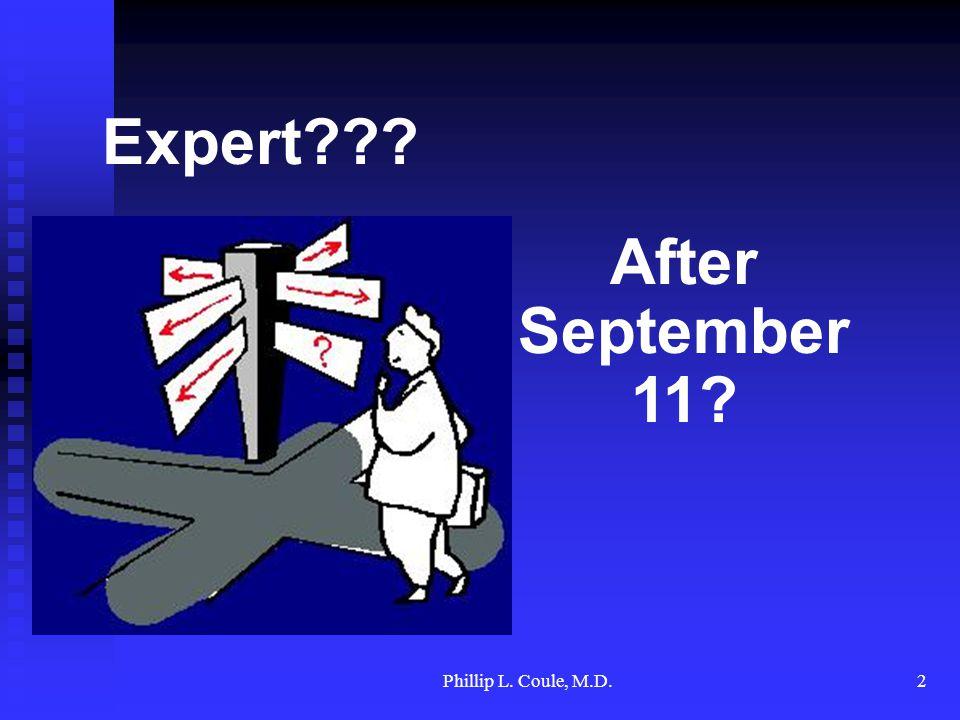 Phillip L. Coule, M.D.2 Expert??? After September 11?