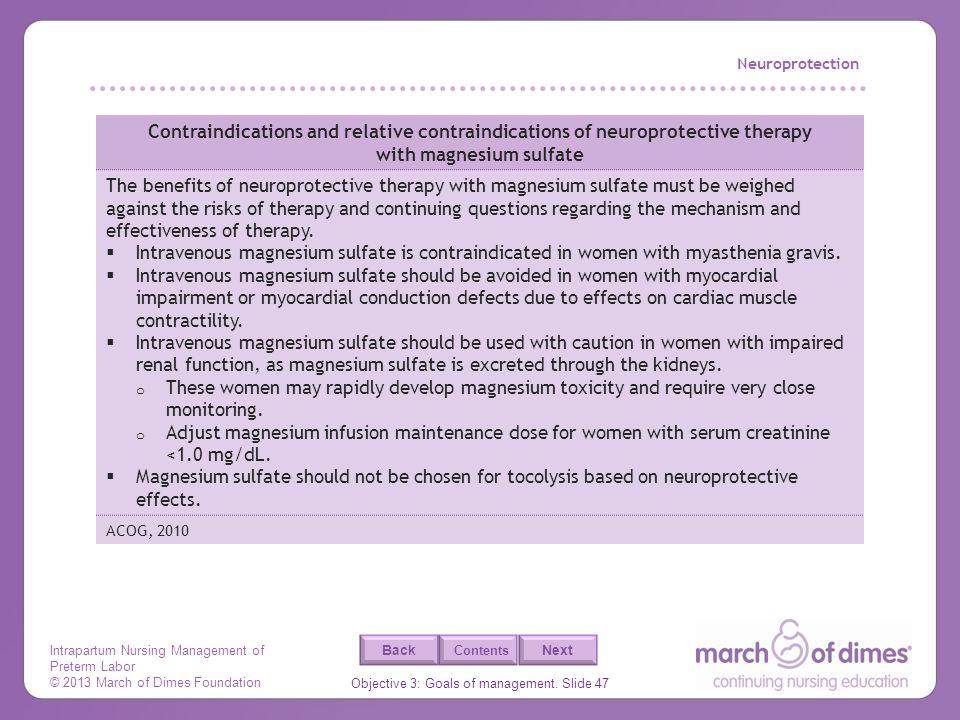 Intrapartum Nursing Management of Preterm Labor © 2013 March of Dimes Foundation Objective 3: Goals of management. Slide 47 Back Next Contents Neuropr
