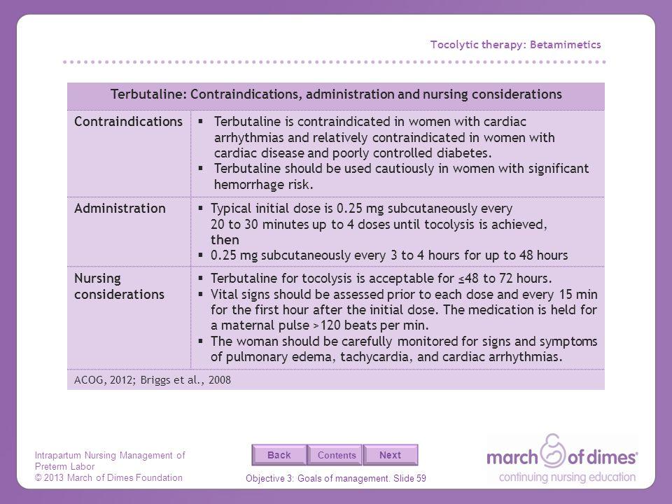 Intrapartum Nursing Management of Preterm Labor © 2013 March of Dimes Foundation Objective 3: Goals of management. Slide 59 Back Next Contents Tocolyt