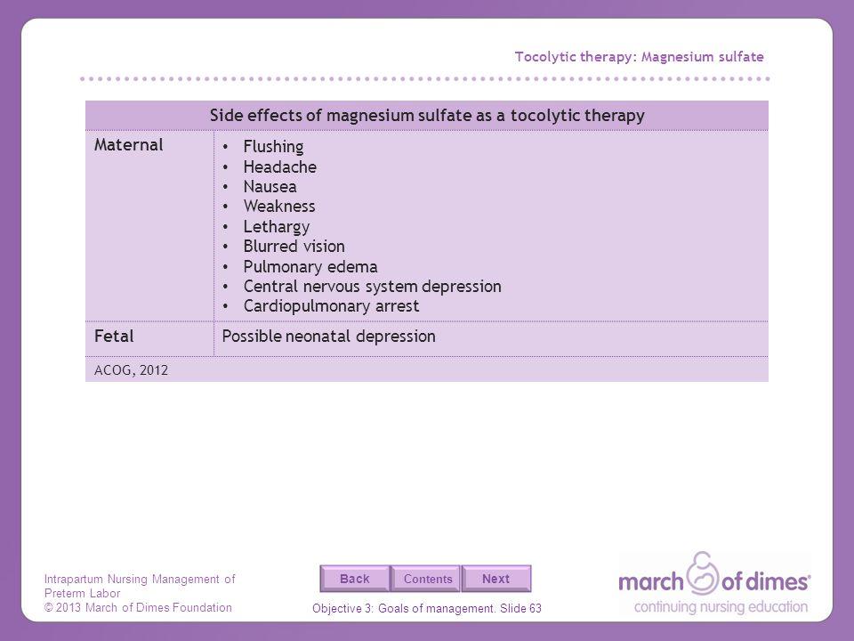 Intrapartum Nursing Management of Preterm Labor © 2013 March of Dimes Foundation Objective 3: Goals of management. Slide 63 Back Next Contents Tocolyt