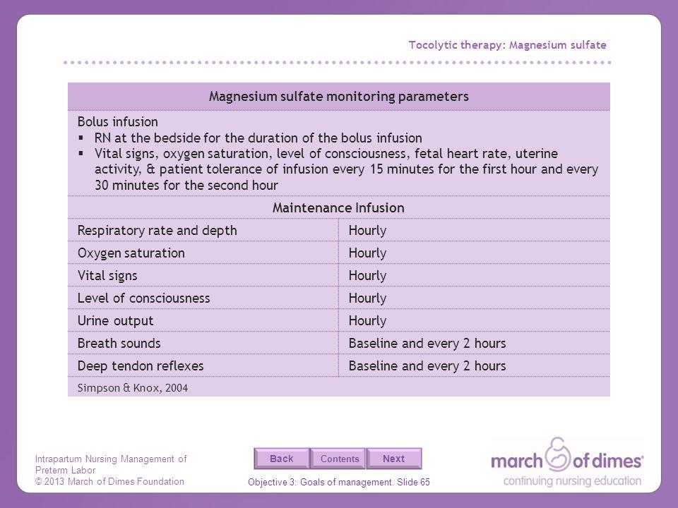 Intrapartum Nursing Management of Preterm Labor © 2013 March of Dimes Foundation Objective 3: Goals of management. Slide 65 Back Next Contents Tocolyt