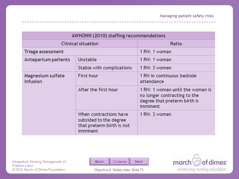 Intrapartum Nursing Management of Preterm Labor © 2013 March of Dimes Foundation Objective 4: Safety risks. Slide 73 Back Next Contents Managing patie