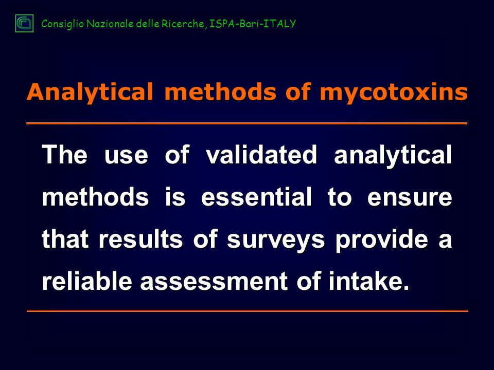The use of validated analytical methods is essential to ensure that results of surveys provide a reliable assessment of intake.
