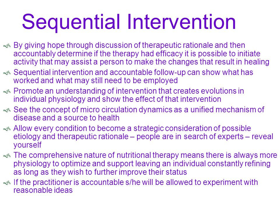 Sequential Intervention  By giving hope through discussion of therapeutic rationale and then accountably determine if the therapy had efficacy it is