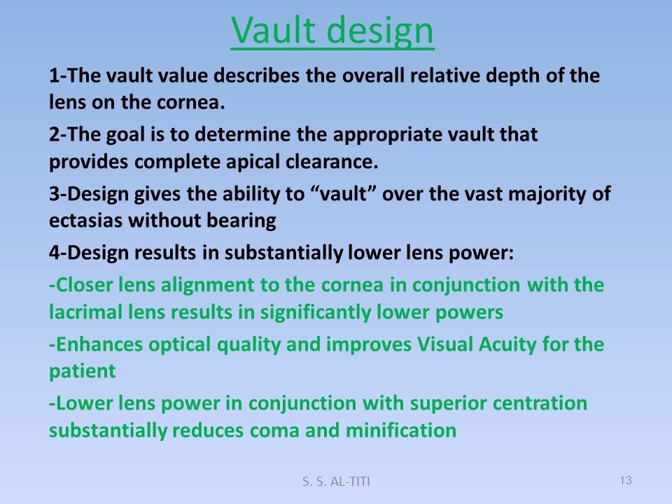 Vault and Skirt Curvature The vault diameter is ~7.4mm and includes the spherical optic zone and reverse curve The fit of the vault is independent of