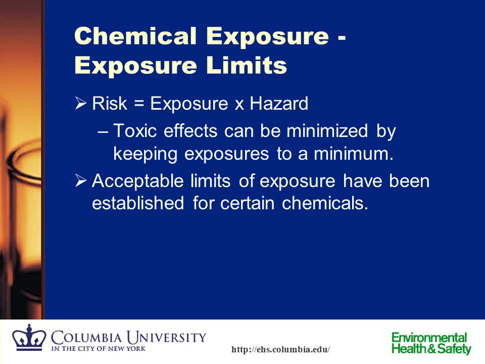 23 http://ehs.columbia.edu/ Chemical Exposure – Health Effects  Acute effects – sudden, traumatic effects –Headaches, dizziness, burns from corrosive