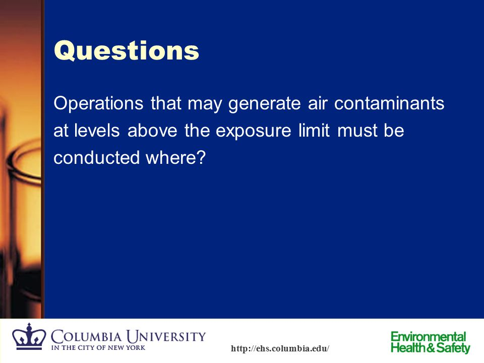50 http://ehs.columbia.edu/ Administrative Controls - Inventory Management  Purchase chemicals in the smallest quantity sufficient for your work; exc
