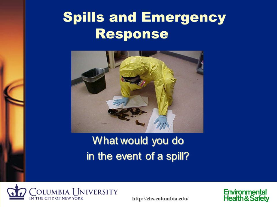 80 http://ehs.columbia.edu/ Questions  How often should an eyewash be tested?  Personal protective equipment should be worn in and outside the labor