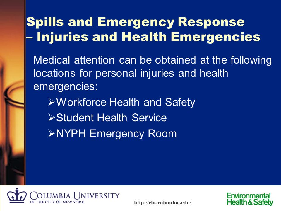 84 http://ehs.columbia.edu/ Medical Surveillance  Employees who work with hazardous chemicals shall be provided the opportunity to receive medical at