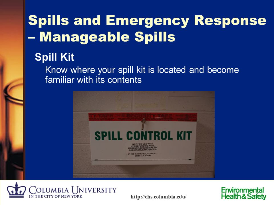 87 http://ehs.columbia.edu/ Spill Responses managed by EH&S  Since 2007, there have been 85 spills that EH&S has responded.  50 at CUMC and 35 at Mo