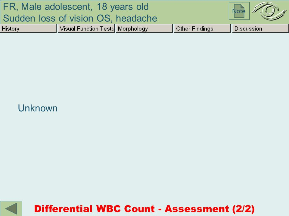 FR, Male adolescent, 18 years old Sudden loss of vision OS, headache Note Unknown Differential WBC Count - Assessment (2/2)