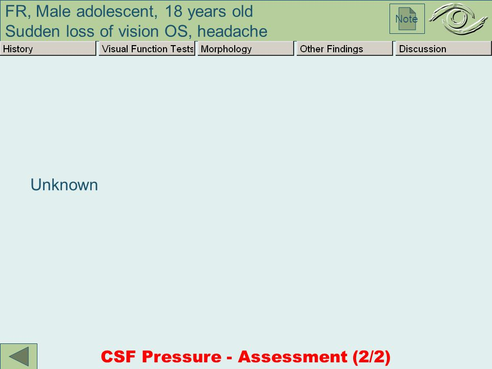FR, Male adolescent, 18 years old Sudden loss of vision OS, headache Note Unknown CSF Pressure - Assessment (2/2)