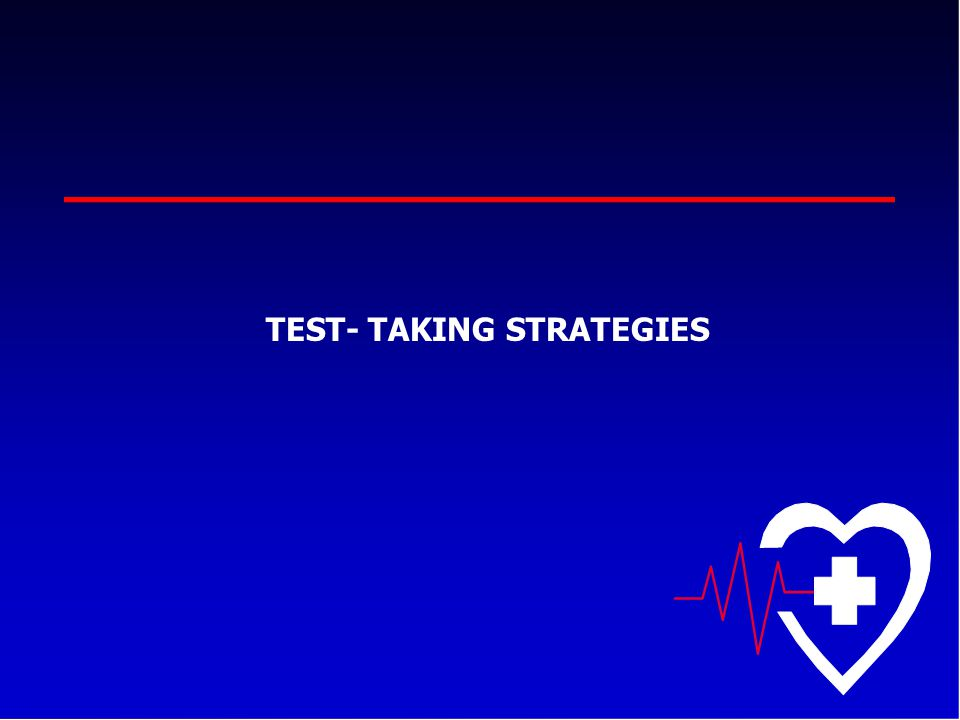 TEST- TAKING STRATEGIES