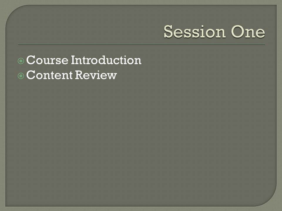  Course Introduction  Content Review