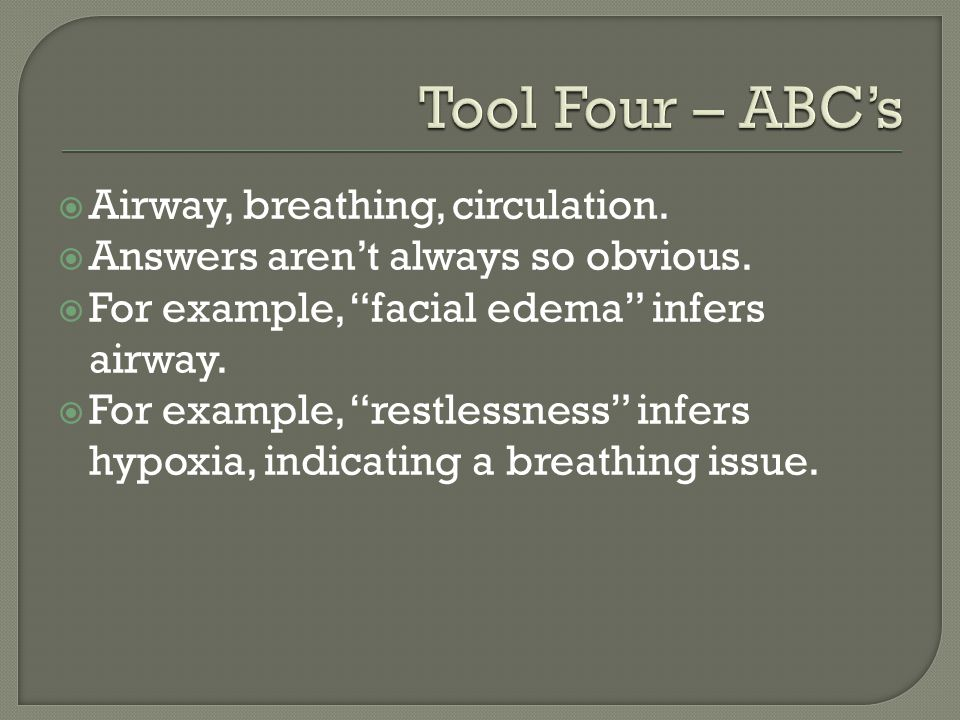  Airway, breathing, circulation.  Answers aren't always so obvious.