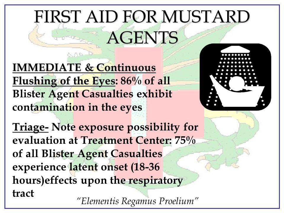 """Elementis Regamus Proelium"" SYMPTOMS FOR MUSTARD AGENTS EYES- most susceptible. Immediate burning sensation, swelling of tissue 1-12 hours, burns & l"