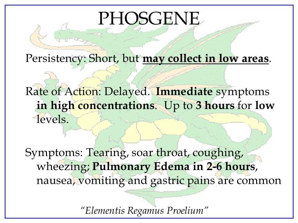 """Elementis Regamus Proelium"" PHOSGENE Odor: Green corn, grass, or new- mowed hay Protection: Protective Mask"