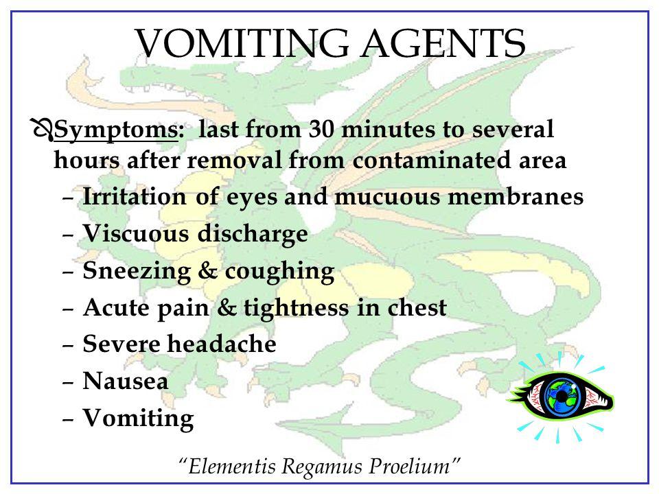 """Elementis Regamus Proelium"" VOMITING AGENTS Ô Odors: – DA - None – DC - Bitter almonds / garlic mixture – DM - None Ô Primary Hazard: Respiratory Ô R"