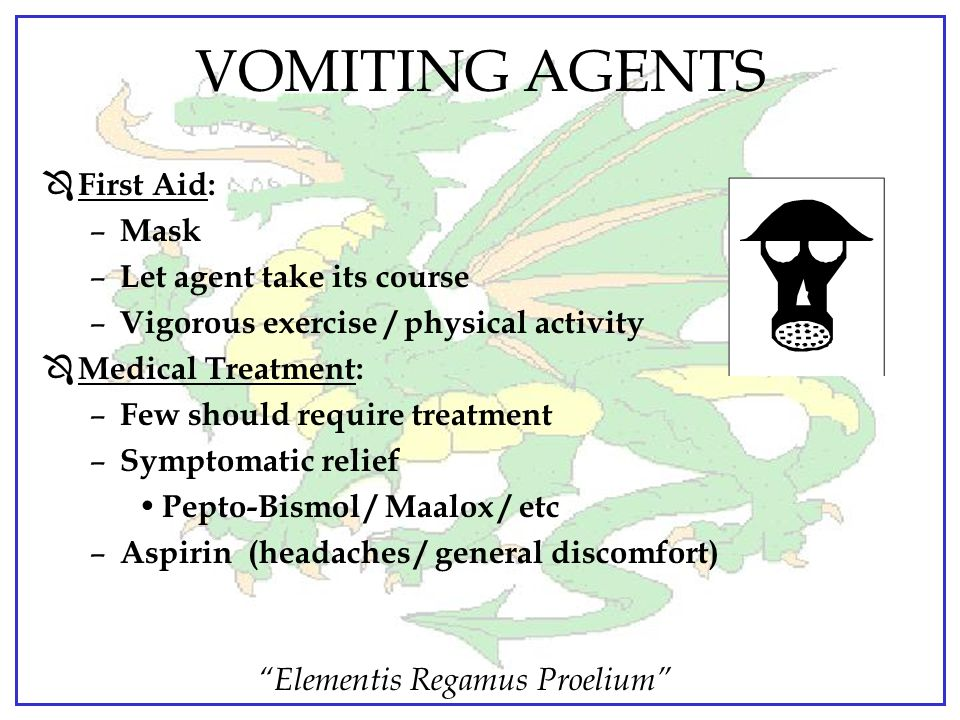 """""""Elementis Regamus Proelium"""" VOMITING AGENTS Ô Symptoms: last from 30 minutes to several hours after removal from contaminated area – Irritation of ey"""