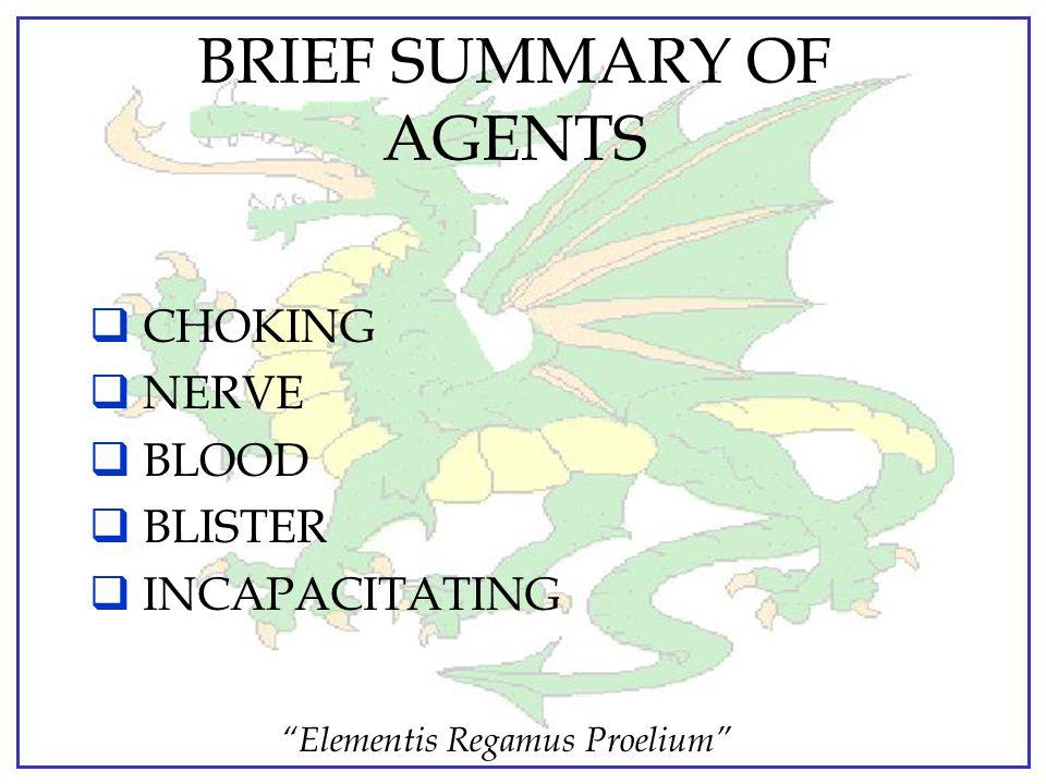 """Elementis Regamus Proelium"" VOMITING AGENTS Ô Protection Required: Tested & approved protective mask (inhalation hazard) Ô Decontamination: None requ"