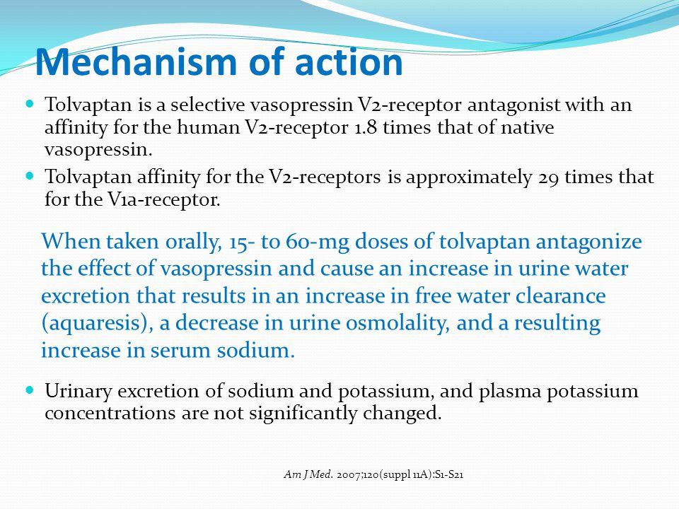 Mechanism of action Tolvaptan is a selective vasopressin V2-receptor antagonist with an affinity for the human V2-receptor 1.8 times that of native va