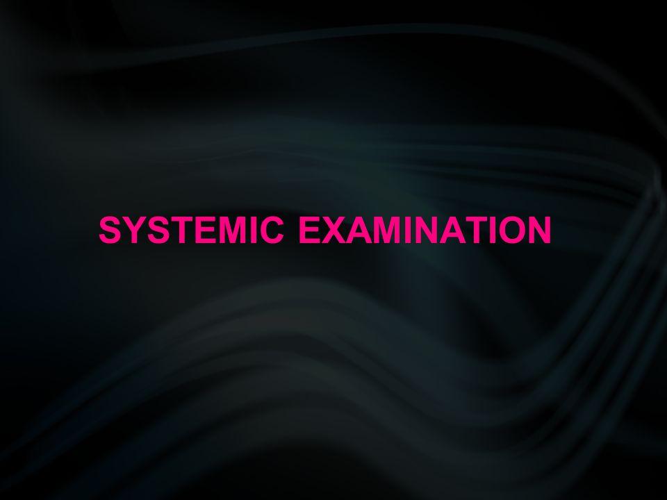 SYSTEMIC EXAMINATION
