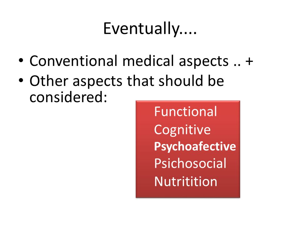 Eventually.... Conventional medical aspects..