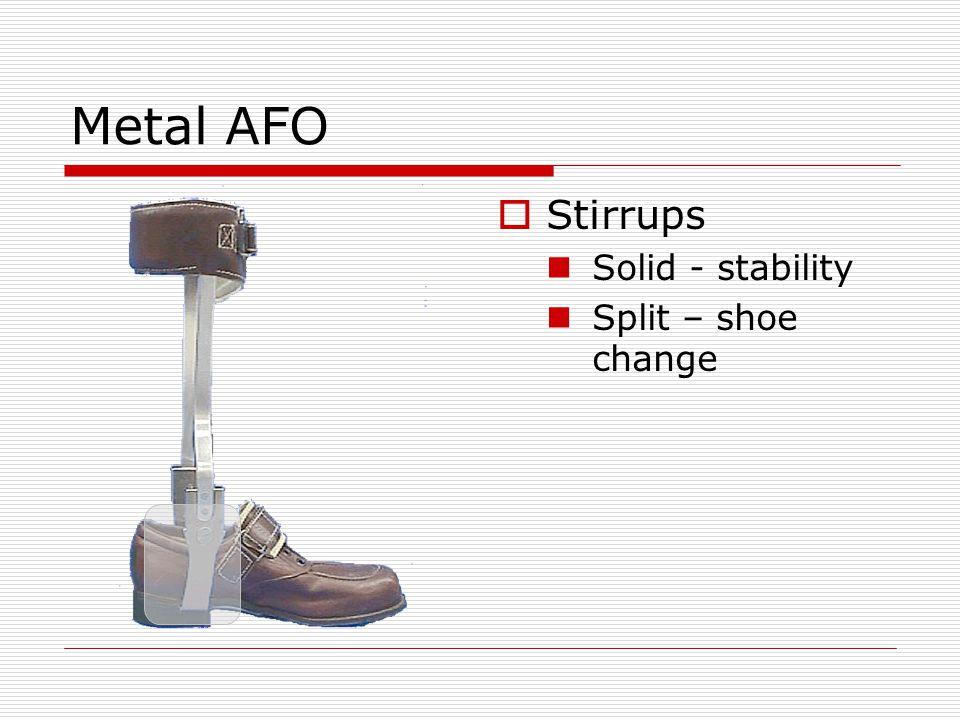 Metal AFO  Stirrups Solid - stability Split – shoe change