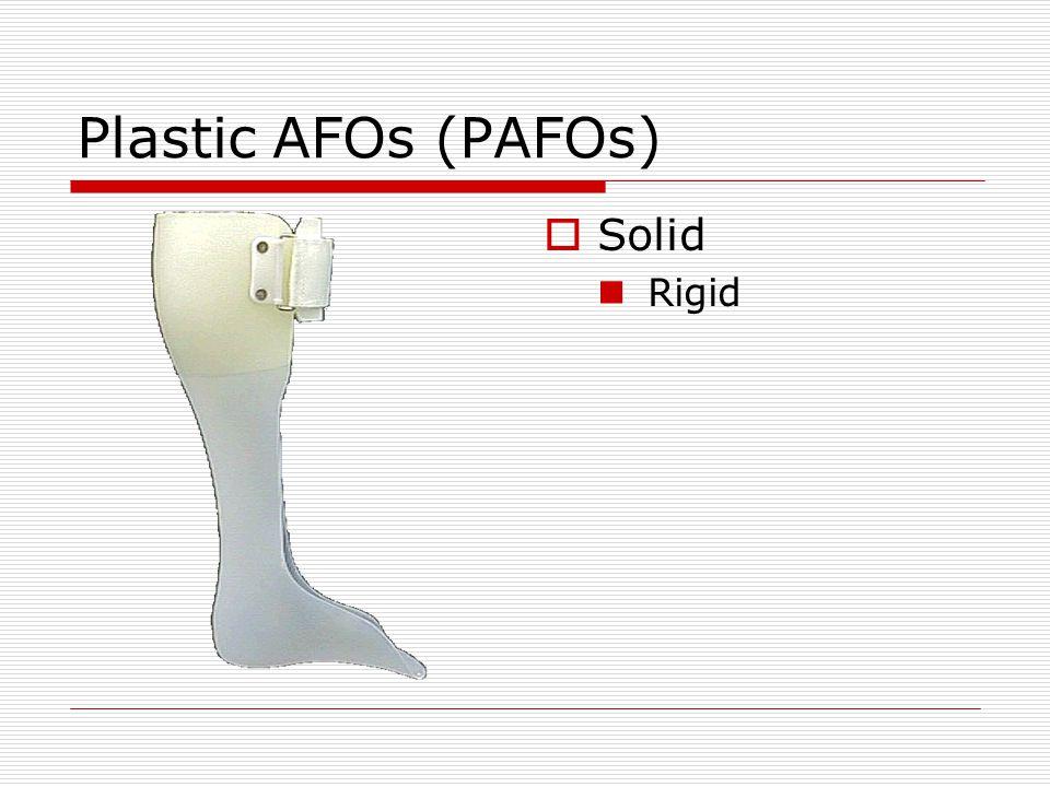 Plastic AFOs (PAFOs)  Solid Rigid