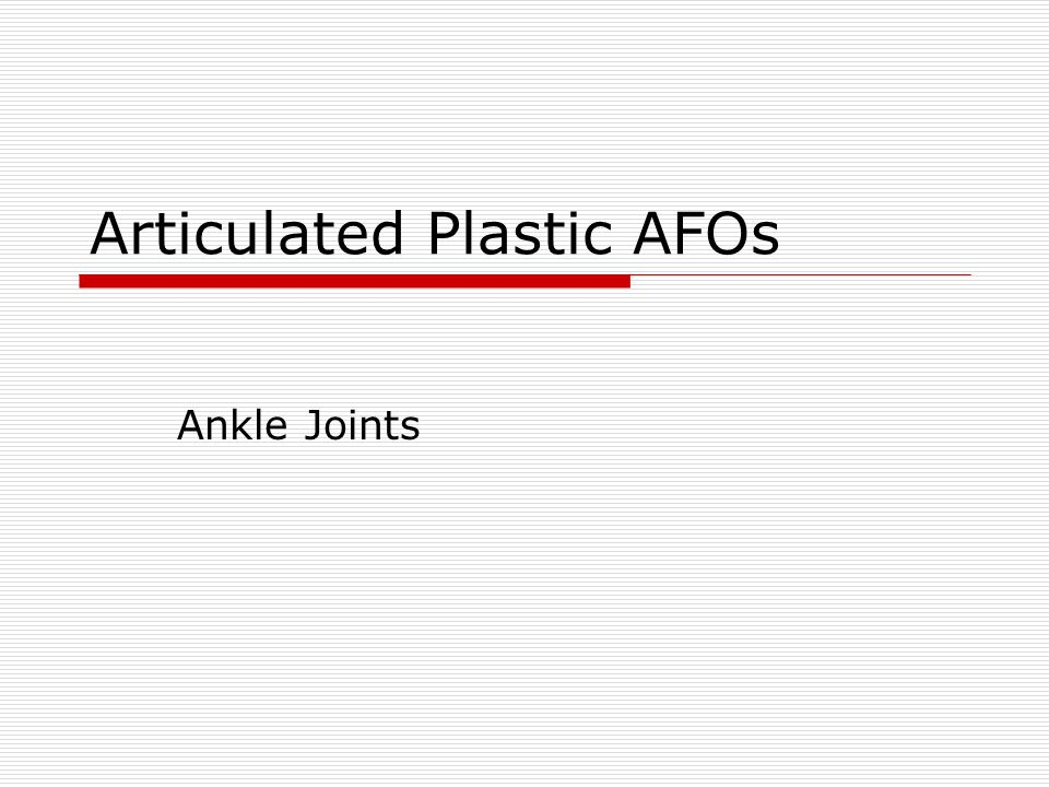 Articulated Plastic AFOs Ankle Joints