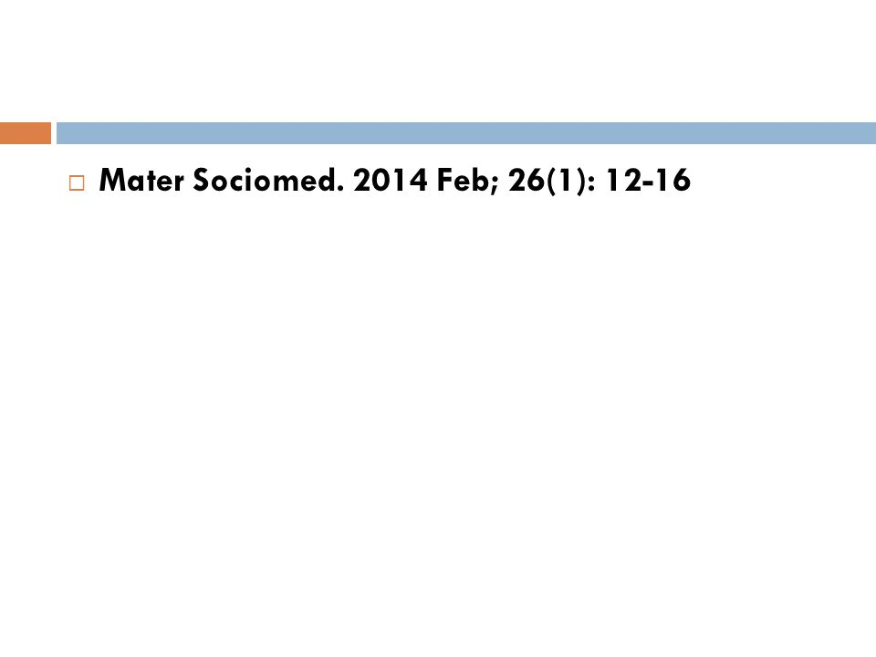  Mater Sociomed. 2014 Feb; 26(1): 12-16
