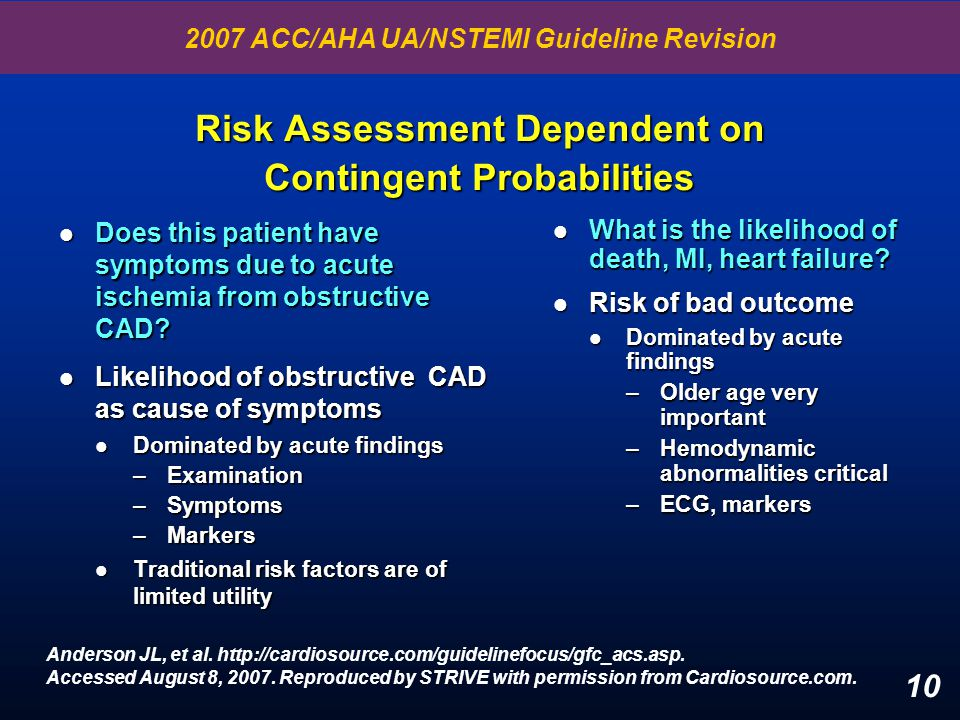 10 Risk Assessment Dependent on Contingent Probabilities l Does this patient have symptoms due to acute ischemia from obstructive CAD? l Likelihood of