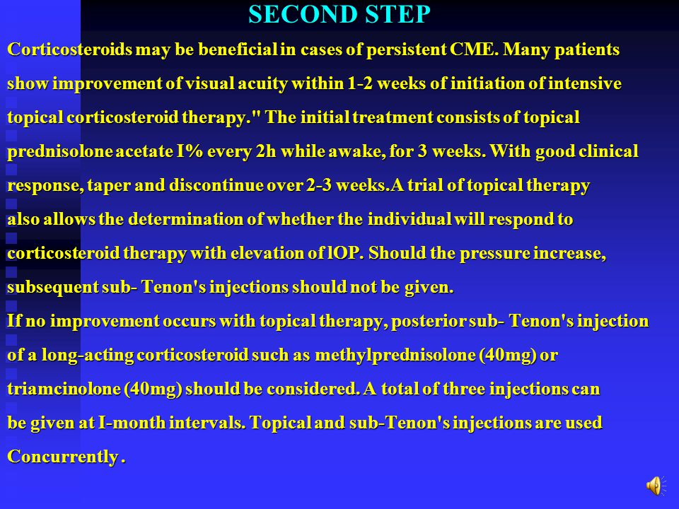 Stepwise Approach to the Medical Management of CME FIRST STEP A topical indomethacin 1% suspension or topical ketorolac 0.5% (one drop three times a d