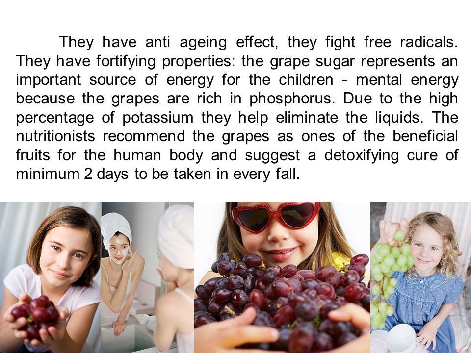 They have anti ageing effect, they fight free radicals.