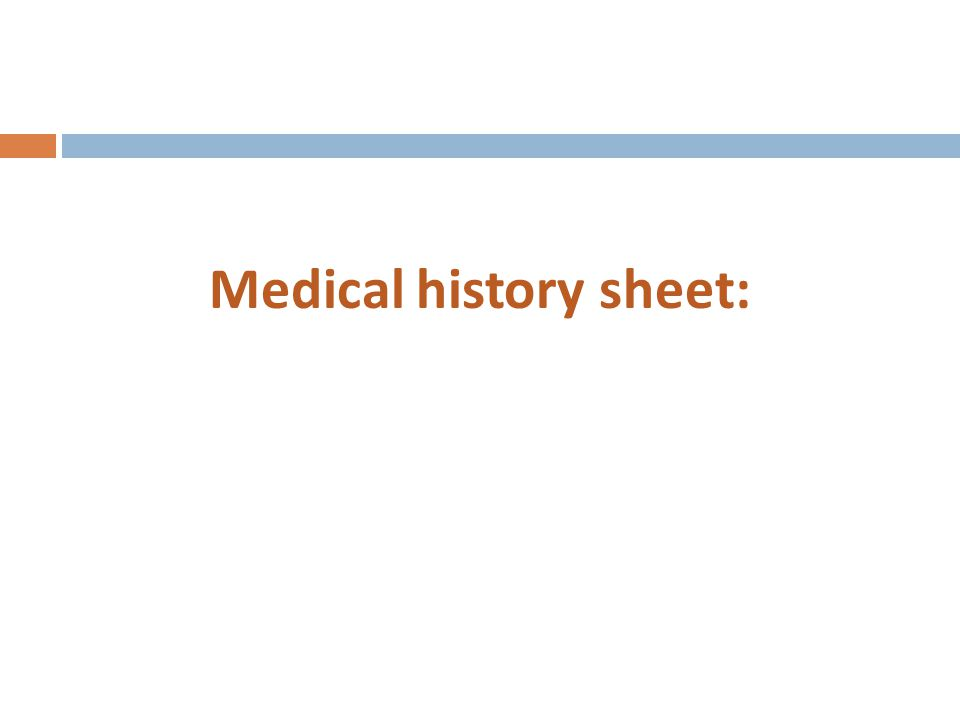 Medical history sheet: