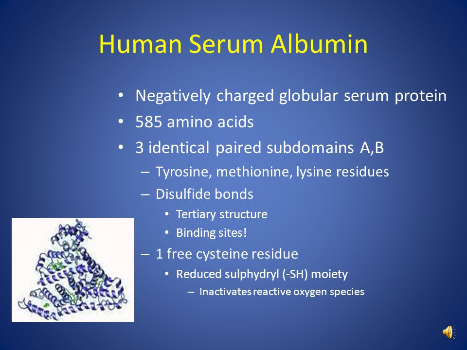 Albumin Any non-glycosylated water soluble protein Moderately soluble in salt solutions Examples: AFP, Vit D binding protein, HSA Albuminoids contain albumin (egg white)