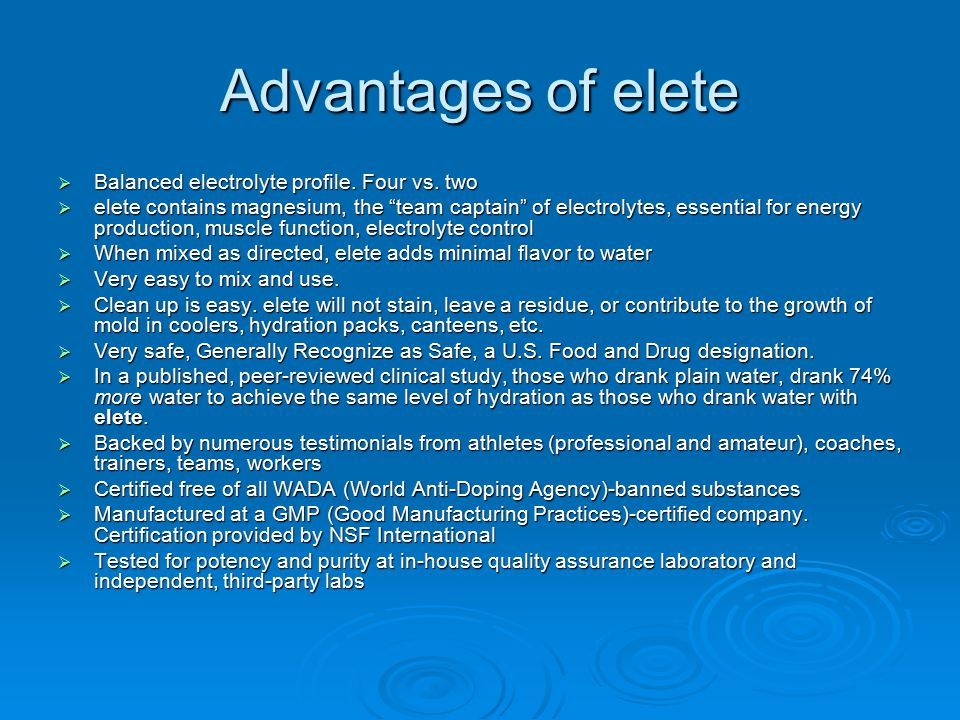 Advantages of elete  Balanced electrolyte profile.