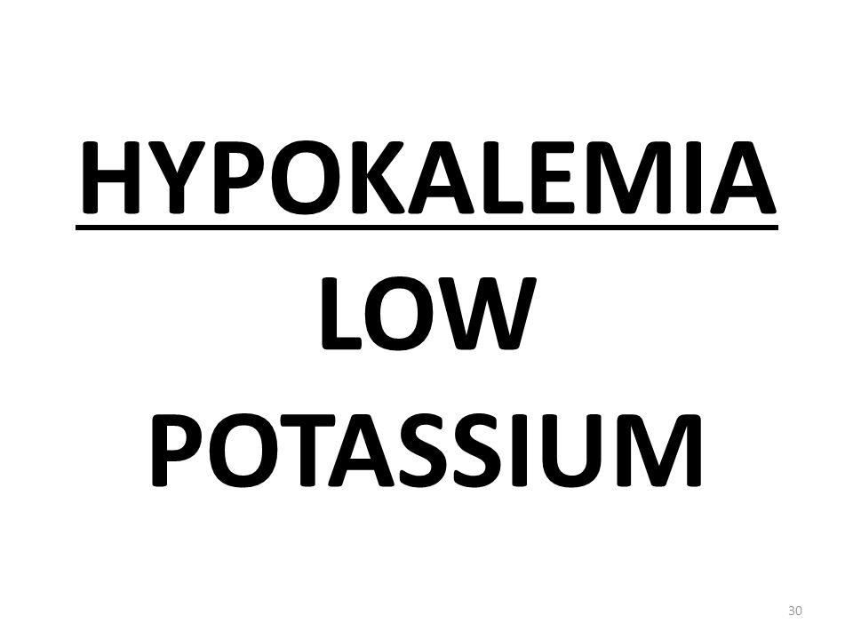 HYPOKALEMIA LOW POTASSIUM 30