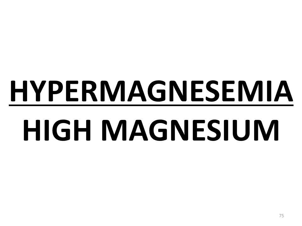 HYPERMAGNESEMIA HIGH MAGNESIUM 75