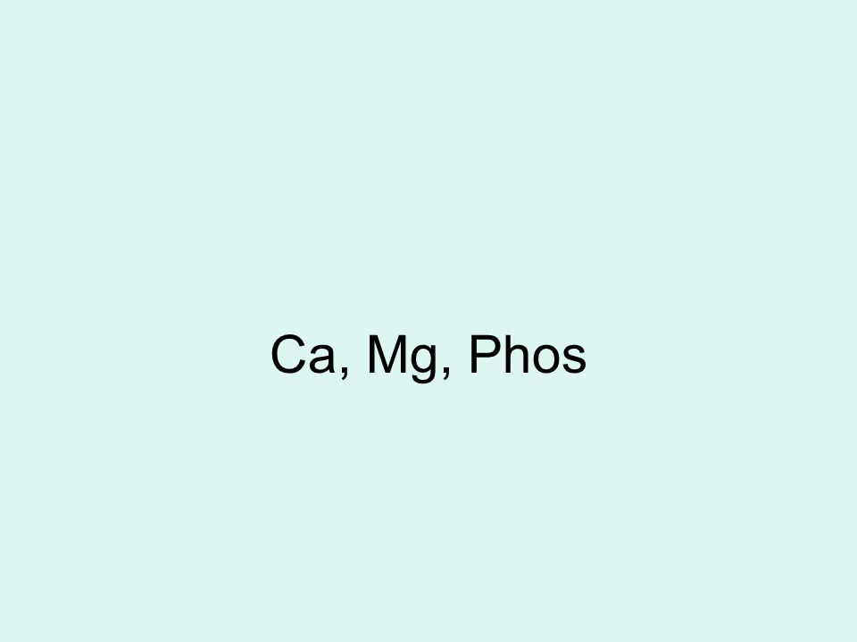 Ca, Mg, Phos