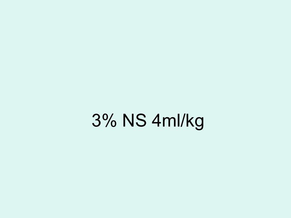 3% NS 4ml/kg