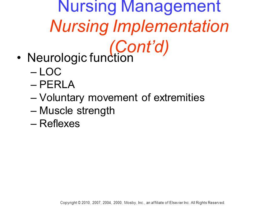 Copyright © 2010, 2007, 2004, 2000, Mosby, Inc., an affiliate of Elsevier Inc. All Rights Reserved. Nursing Management Nursing Implementation (Cont'd)