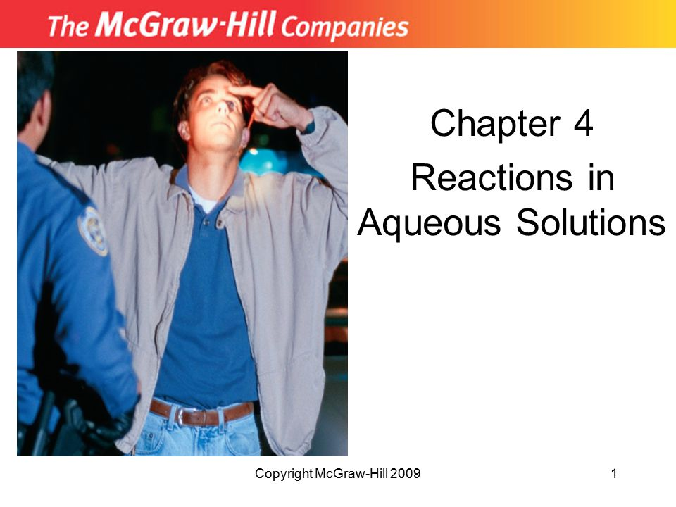 Copyright McGraw-Hill 20091 Chapter 4 Reactions in Aqueous Solutions