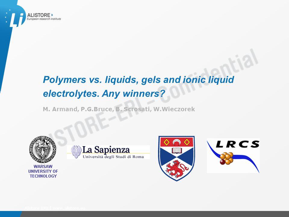 Présentation du 15 octobre 2009 Polymers vs. liquids, gels and ionic liquid electrolytes.