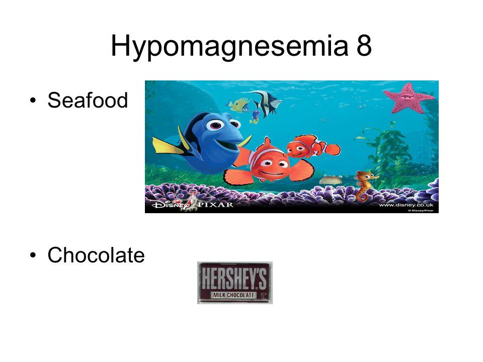 Hypomagnesemia 8 Seafood Chocolate