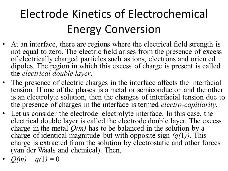Electrode Kinetics of Electrochemical Energy Conversion At an interface, there are regions where the electrical field strength is not equal to zero. T