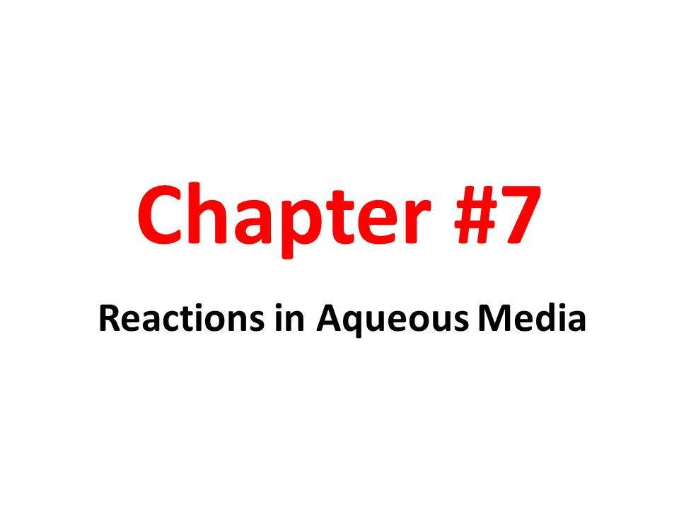 Chapter #7 Reactions in Aqueous Media